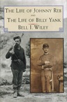 The Life of Johnny Reb and The Life of Billy Yank (Essential Classics of the Civil War)