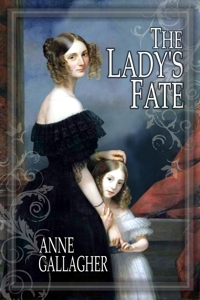 The Lady's Fate by Anne  Gallagher