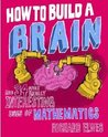 How to Build a Brain and 34 Other Really Interesting Uses of Maths