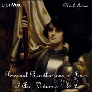 Personal Recollections of Joan of Arc, Volumes 1 & 2 by Mark Twain