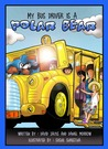 My Bus Driver Is A Polar Bear by David Jacks