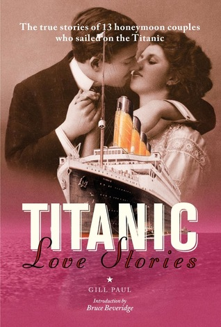 Titanic Love Stories by Gill Paul