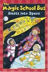 The Magic School Bus Blasts Into Space by Kristin Earhart