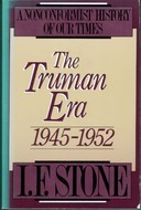 The Truman Era: 1945–1952 (A Nonconformist History of Our Times, #3)