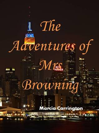 The Adventures of Mrs Browning by Marcia Carrington