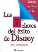 Las 7 Claves Del Éxito De Disney / Inside the Magic Kingdom: Seven Keys to Disney's Success