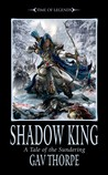 Shadow King  (Time of Legends: The Sundering #2)