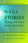 Naija Stories: Of Tears and Kisses, Heroes and Villains (Best Of, #1)