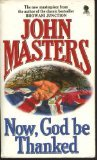Now, God Be Thanked: A Novel