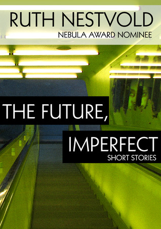 Future, Imperfect by Ruth Nestvold