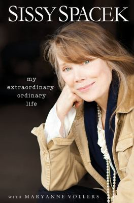 My Extraordinary Ordinary Life by Sissy Spacek