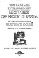 The Rare And Extraordinary History Of Holy Russia, With Over ... by Gustave Doré