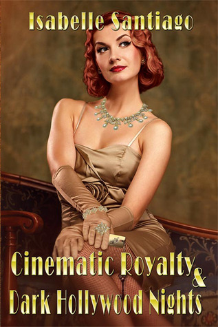 Cinematic Royalty and Dark Hollywood Nights by Isabelle Santiago