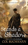 Stands a Shadow (The Heart of the World, #2)