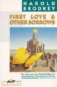 First Love & other Sorrows by Harold Brodkey