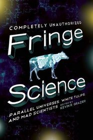 Fringe Science by Kevin R. Grazier