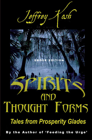 Spirits and Thought Forms by Jeffrey Kosh