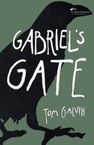 Gabriel's Gate by Tom Galvin