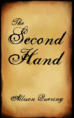 The Second Hand by Allison Quering