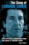 The Song of Leonard Cohen: Portrait of a Poet, a Friendship and a Film -- Including the Unpublished Bob Dylan Diaries