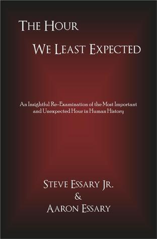 The Hour We Least Expected by Aaron Essary