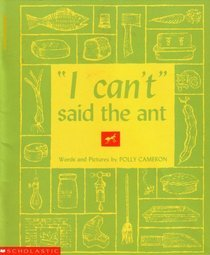 """I Can't,"" Said the Ant by Polly Cameron"