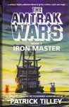 Iron Master (Amtrak Wars, #3)