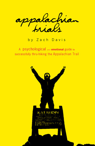 Appalachian Trials: A Psychological and Emotional Guide to Successfully Thru-Hiking The Appalachian Trail