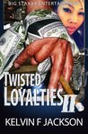 TWISTED LOYALTIES PART 2