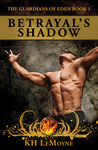Betrayal's Shadow (The Guardians of Eden, #1)