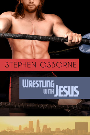Wrestling With Jesus by Stephen Osborne