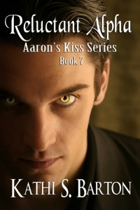 Reluctant Alpha (Aaron's Kiss #7)