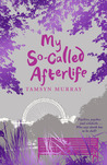 My So-Called Afterlife (Afterlife, #1)