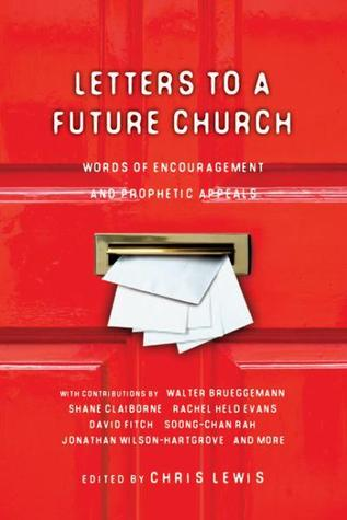 Letters To A Future Church by Chris Lewis