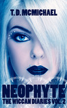 Neophyte by T.D. McMichael