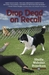 Drop Dead on Recall  (Animals in Focus, #1)