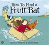 How To Find a Fruit Bat