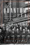 The Quantum Ten: A Story of Passion, Tragedy, Ambition and Science