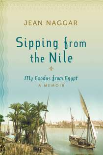 Sipping from the Nile by Jean Naggar