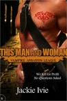 This Man And Woman (Vampire Assassin League, #6)