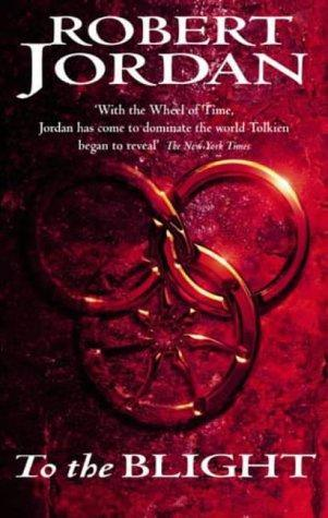 To the Blight (The Eye of the World, #2)