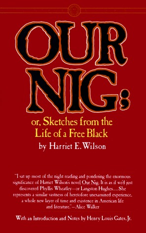 Our Nig; or, Sketches from the Life of a Free Black, In A Two... by Harriet E. Wilson