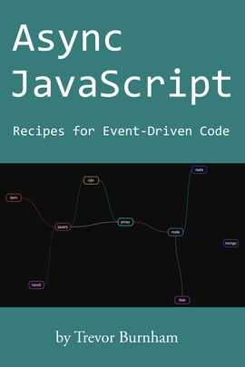 Async JavaScript by Trevor Burnham