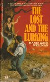 The Lost And The Lurking by Manly Wade Wellman