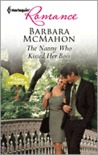 The Nanny Who Kissed Her Boss by Barbara McMahon
