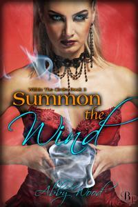 Summon the Wind (Within the Circle, #3)