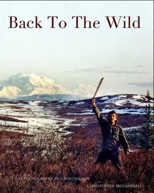 Back To The Wild by Christopher McCandless