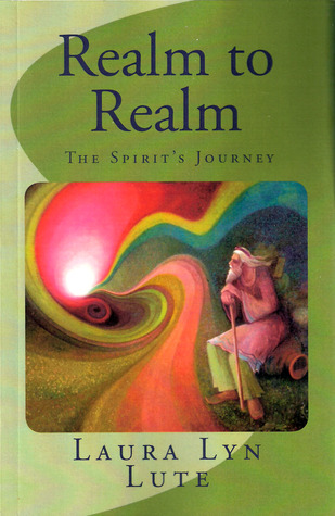 Realm to Realm the Spirit's Journey by Laura Lyn