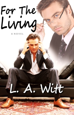 For The Living by L.A. Witt