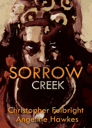 Sorrow Creek by Christopher Fulbright